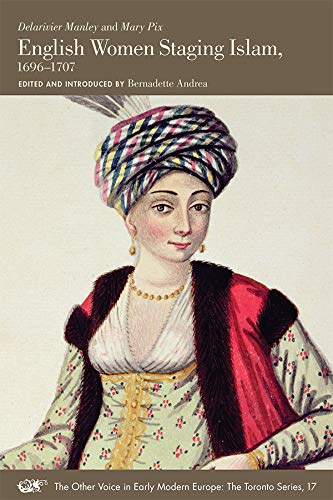 9780772721204: English Women Staging Islam, 1696-1707 (Other Voice in Early Modern Europe Series: The Toronto)