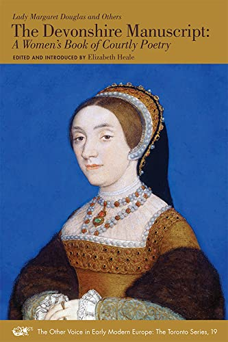 9780772721280: The Devonshire Manuscript: A Women's Book of Courtly Poetry (Other Voice in Early Modern Europe. the Toronto)