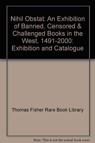 9780772760517: Nihil Obstat: An Exhibition of Banned, Censored & Challenged Books in the West, 1491-2000: Exhibition and Catalogue