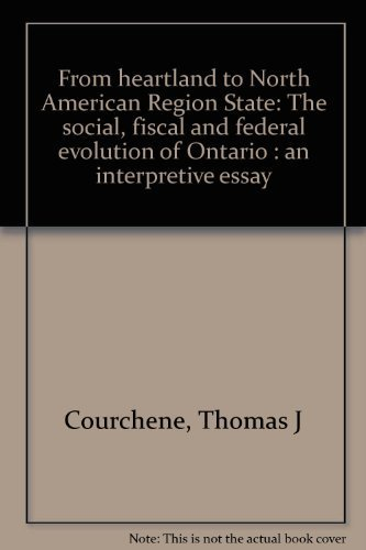 From Heartland to North American Region State : The Social, Fiscal and Federal Evolution of Ontario