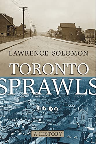 9780772786197: Toronto Sprawls: A History (U of T Centre for Public Management Series on Public Policy & Administration)