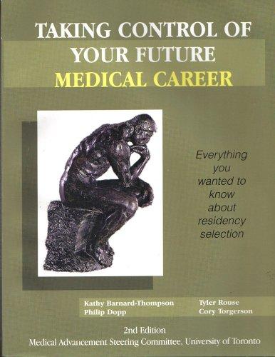 Taking Control of Your Medical Career: Kathy Barnard-Thompson, Philip Dopp, Tyler Rouse, Cory ...