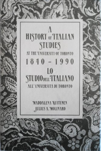A History of Italian Studies at the University of Toronto 1840 - 1990