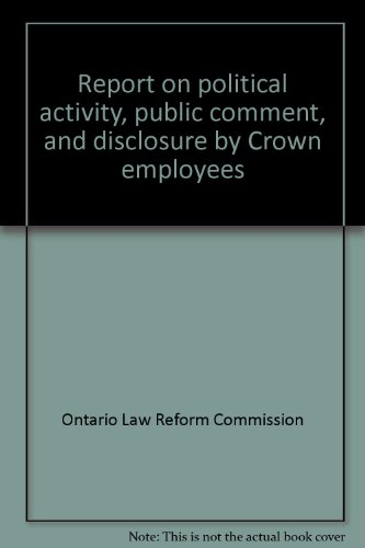 9780772917720: Report on political activity, public comment, and disclosure by Crown employees