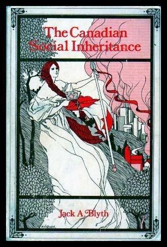 The Canadian Social Inheritance: Blyth, John A.