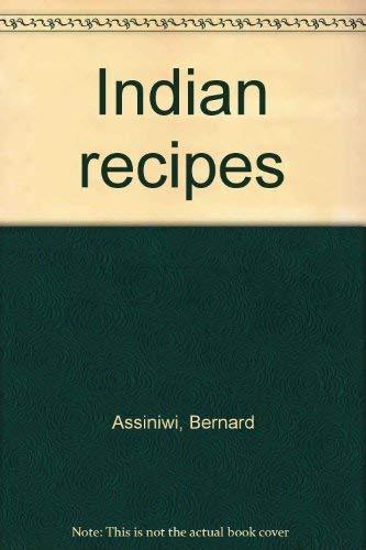 Indian Recipes: Assiniwi, Bernard