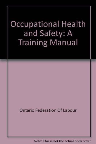 Occupational Health and Safety: A Training Manual: Ontario Federation Of