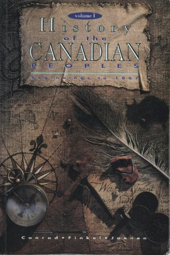 History of the Canadian Peoples: Beginnings to 1867 (9780773048430) by Conrad, Margaret; Finkel, Alvin; Jaenen, Cornelius; Strong-Boag, Ceronica