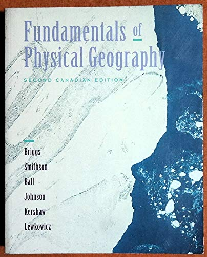 Fundamentals of Physical Geography - 2ND Canadian: Briggs And Smithson