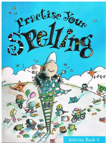 Practise Your Spelling (Activity book 2): John Rose