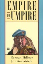 Empire to umpire: Canada and the world to the 1990s (0773054391) by Hillmer, Norman