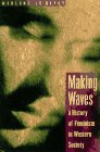 9780773054837: Making Waves: A History of Feminism in Western Society