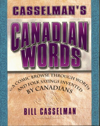 9780773055155: Casselman's Canadian words: A comic browse through words and folk sayings invented by Canadians