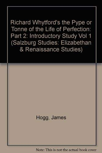 """Richard Whytford's """"The Pype or Tonne of the Life of Perfection"""": Vol. 3, Text Part ..."""