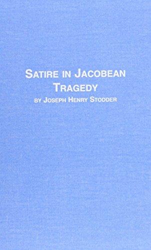 Satire in Jacobean Tragedy (Paperback): Joseph Stodder