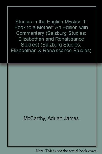 9780773404632: Studies in the English Mystics 1: Book to a Mother: An Edition with Commentary (Salzburg Studies: Elizabethan and Renaissance Studies) (Salzburg Studies: Elizabethan & Renaissance Studies)