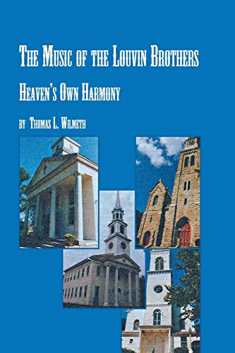 The Music of the Louvin Brothers Heaven's Own Harmony: Thomas L. Wilmeth