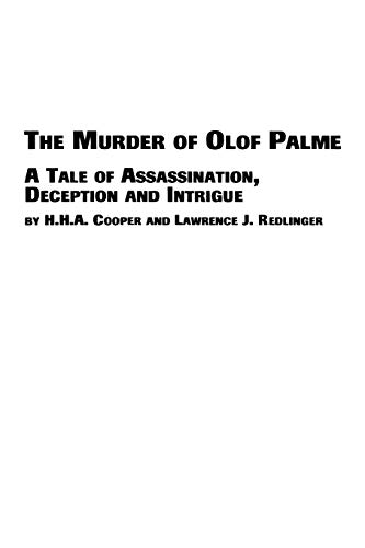 The Murder of Olof Palme - A Tale of Assassination, Deception and Intrigue (9780773408012) by H. H. a. Cooper; Lawrence J. Redlinger