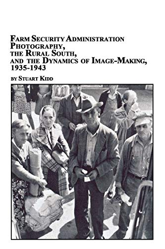 9780773408029: Farm Security Administration Photography, the Rural South, and the Dynamics of Image-Making 1935-1943