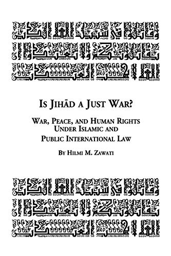 9780773408043: Is Jihad a Just War? War, Peace and Human Rights Under Islamic and Public International Law