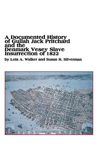 9780773408111: A Documented History of Gullah Jack Pritchard and the Denmark Vesey Slave Insurrection of 1822