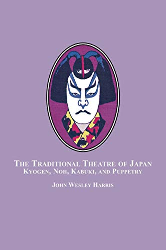 9780773408395: The Traditional Theatre of Japan: Kyogen, Noh, Kabuki and Puppetry