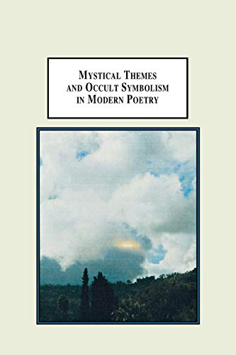 9780773408586: Mystical Themes and Occult Symbolism in Modern Poetry: Wordsworth, Whitman, Hopkins, Yeats, Pound, Eliot, and Plath