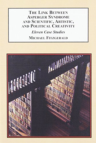 9780773409071: The Link Between Asperger Syndrome and Scientific, Artistic, and Political Creativity: Eleven Case Studies