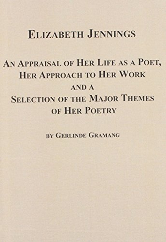 9780773412781: Elizabeth Jennings: An Appraisal of Her Life As a Poet, Her Approach to Her Work and a Selection of the Major Themes of Her Poetry (Salzburger Studi)
