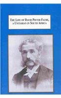 9780773412897: The Life of David Pieter Faure: A Unitarian in South Africa