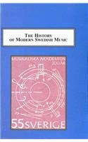 9780773412903: The History of Modern Swedish Music: An Introduction to Nineteen Composers