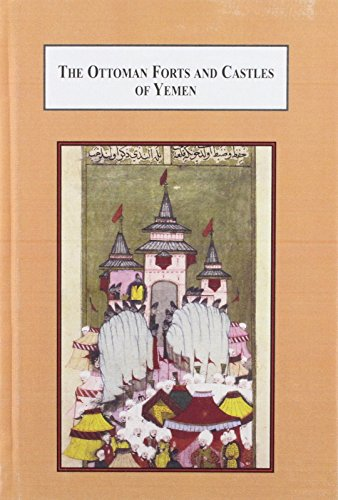 9780773412910: The Ottoman Forts and Castles of Yemen: A Photographic and Architectural Analysis