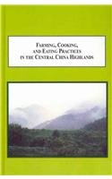 9780773413733: Farming, Cooking, and Eating Practices in the Central China Highland: How Hezha Foods Function to Establish Ethnic Identity