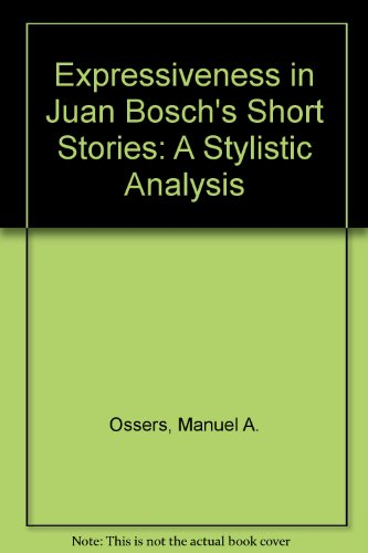 9780773413825: Expressiveness in Juan Bosch's Short Stories: A Stylistic Analysis