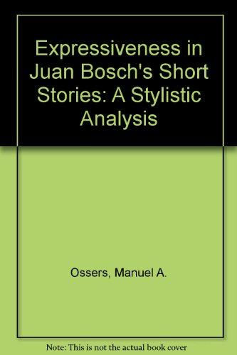 9780773413825: Expressiveness in Juan Bosch's Short Stories: A Stylistic Analysis