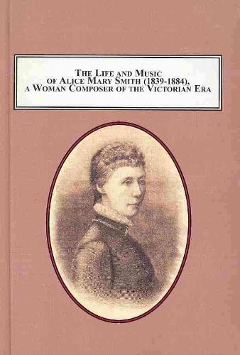 9780773413832: The Life and Music of Alice Mary Smith (1839-1884), A Woman Composer of the Victorian Era: A Critical Assessment of Her Achievement