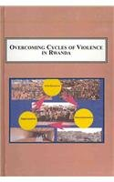 9780773414112: Overcoming Cycles of Violence in Rwanda: Ethical Leadership and Ethnic Justice
