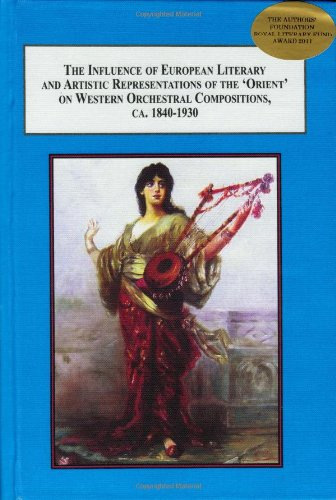 9780773414266: The Influence of European Literary and Artistic Representations of the 'Orient' on Western Orchestral Compositions, ca. 1840-1920: From Oriental Inspiration to 'Exotic' Orchestration