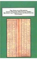 9780773414341: The Spread of Buddhism Among Western Mongolian Tribes Between the 13th and 18th Centuries: Tibetan Buddhism in the Politics and Ideology of the Oirat People