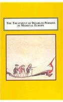 9780773414433: The Treatment of Disabled Persons in Medieval Europe: Examining Disability in the Historical, Legal, Literary, Medical, and Religious Discourses of the Middle Ages
