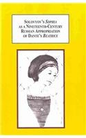 Solovyov's Sophia as a Nineteenth-Century Russian Appropriation of Dante's Beatrice: ...