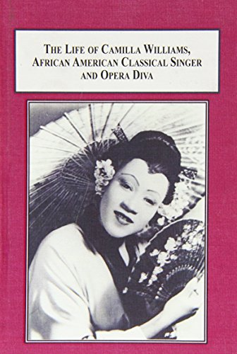 9780773414839: The Life of Camilla Williams, African American Classical Singer and Opera Diva