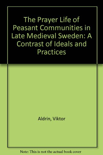9780773415430: The Prayer Life of Peasant Communities in Late Medieval Sweden: A Contrast of Ideals and Practices