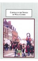 Carnival in the Novels of Willa Cather: When the World Becomes Grotesque: Mary C. Chinery