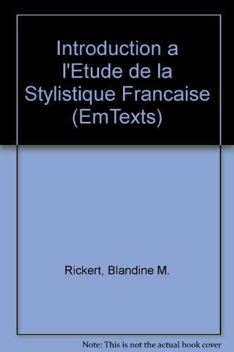 Introduction a L'Etude De LA Stylistique Francaise: Blandine M. Rickert