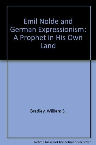 9780773420182: Emil Nolde and German Expressionism: A Prophet in His Own Land