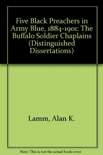 9780773422490: Five Black Preachers in Army Blue, 1884-1901: The Buffalo Soldier Chaplains (Distinguished Dissertations)