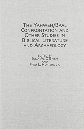 9780773424265: The Yahweh/Baal Confrontation and Other Studies in Biblical Literature and Archaeology (Studies in the Bible & Early Christianity)
