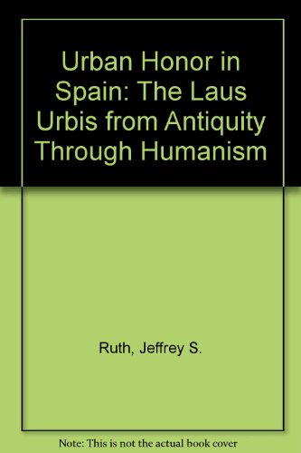 9780773425613: Urban Honor in Spain: The Laus Urbis from Antiquity Through Humanism