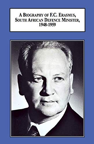 9780773425866: A Biography of F. C. Erasmus, South African Defence Minister, 1948-1959